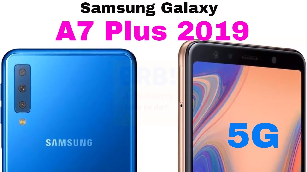 Samsung Galaxy A7 Plus 2019 5G Smartphone Concept and Specifications