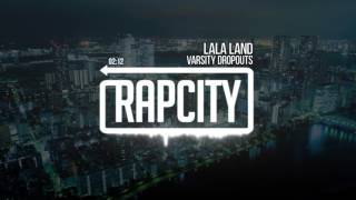 Varsity Dropouts LaLa Land Prod By Josh Pan x Starfish the Astronaut.mp3