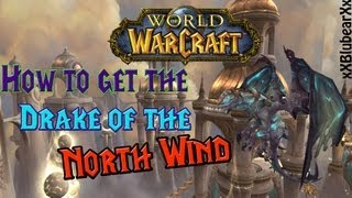 Wow - How to get the Reins of the Drake of the North Wind - Solo guide!