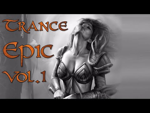 One Hour Mix of Orchestral Epic Trance Music Vol. I