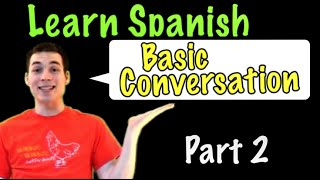 Learn Spanish - Basic Conversation (Part 2)