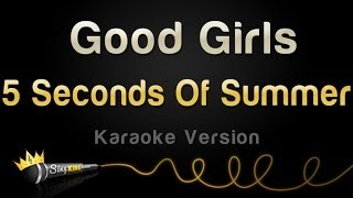 5 Seconds Of Summer - Good Girls (Karaoke Version)
