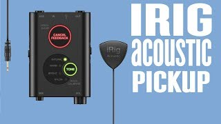 Easy Way To Amplify an Acoustic - iRig Acoustic Stage Acoustic Guitar Pick Up System