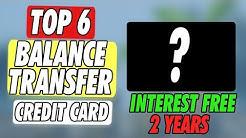 Top 6 Balance Transfer Credit Card 2019