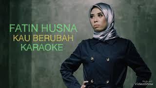 Fatin Husna - Kau Berubah KARAOKE