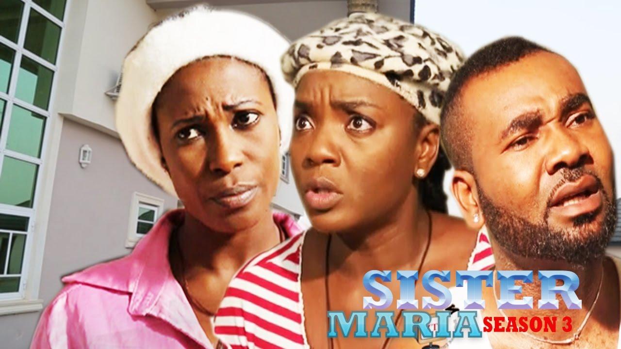 Download Sister Maria Season 3 - 2016 Latest Nigerian Nollywood Movie