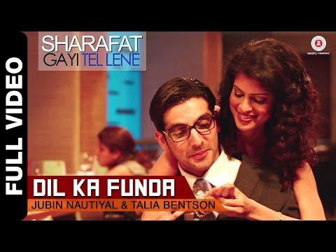 Dil Ka Funda Full Video | Sharafat Gayi Tel Lene | Jubin Nautiyal & Talia Bentson