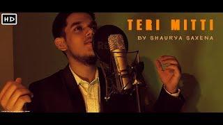 Teri Mitti | Shaurya Saxena | Cover | B Praak | Kesari |