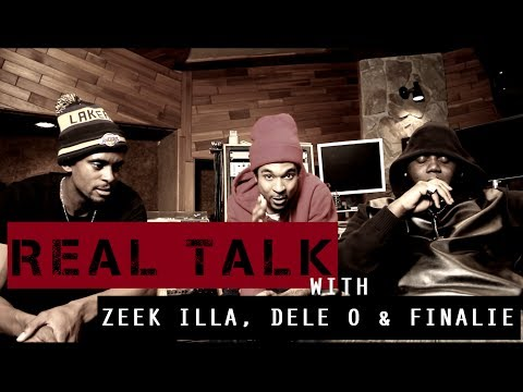 Real Talk: Zeek Illa, Dele O & Finalie