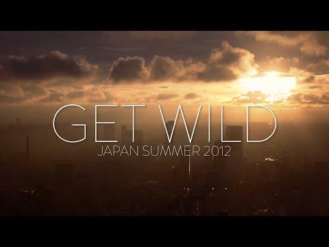 Get Wild - Japan Summer 2012 - 1080p - Lyrics (VO/VF)