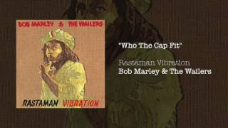 """Who The Cap Fit"" - Bob Marley & The Wailers   Rastaman Vibration (1976)"