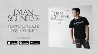 Dylan Schneider - How Bad Could One Kiss Hurt (Official Audio)