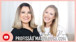 PROFISSÃO MAQUIADORA COM RACHEL PERES