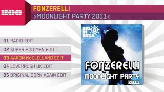 Fonzerelli - Moonlight Party 2011 (Aaron McClelland Edit) YouTube Videos