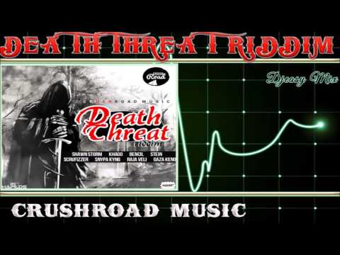 Death Threat Riddim mix  [DEC 2015]  (CrushRoad Music) mix by Djeasy