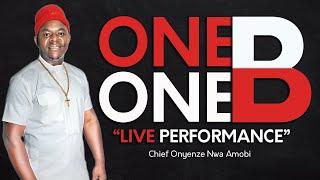 "ONE ONE B ""LIVE PERFORMANCE""   Chief Onyenze Nwa Amobi   Nigerian Highlife Music"