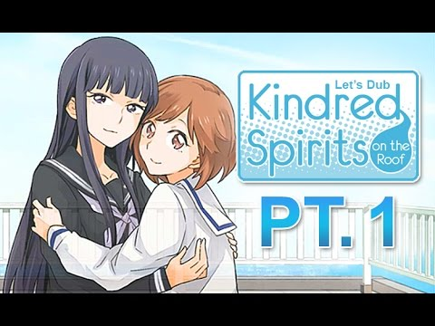 Lets Dub Kindred Spirits On The Roof Pt 1 Ghost Lesbians