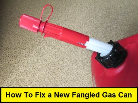 How To Fix A New Fangled Gas Can Howtolou Com Youtube