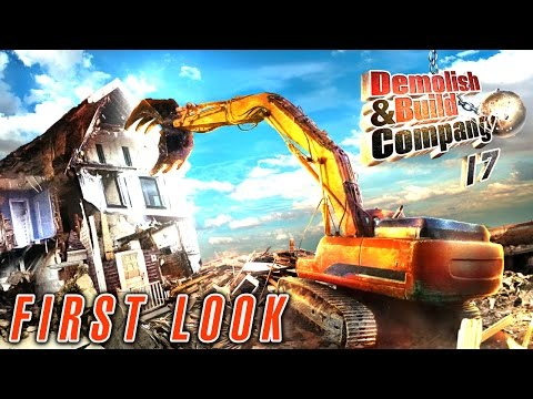 DEMOLISH AND BUILD COMPANY 2017 | FIRST LOOK GAMEPLAY