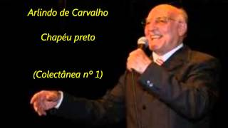 Arlindo de Carvalho - Chapéu preto (Colectânea nº 1)