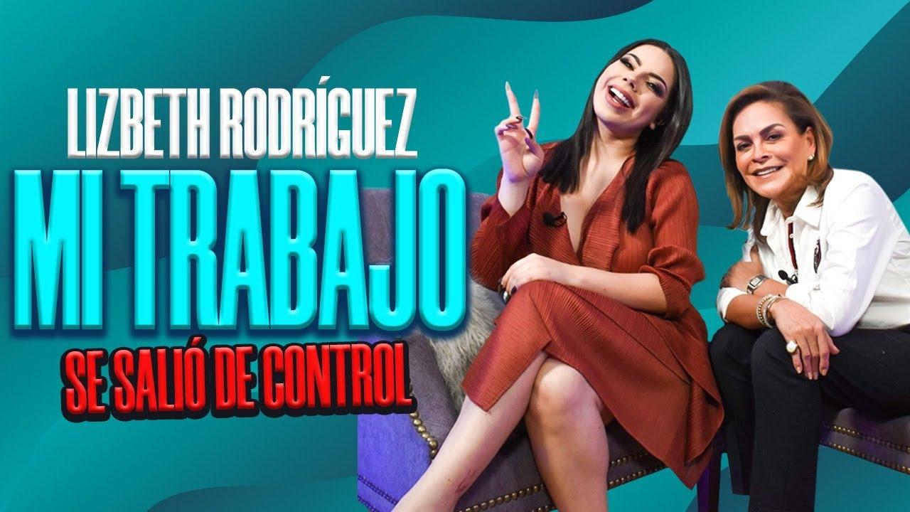 Lizbeth Rodríguez DICE la VERDAD de