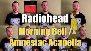 Radiohead Morning Bell/Amnesiac Cover Acapella (One Man Choir) - Jaron Davis