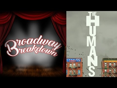 The Humans Broadway Discussion - Broadway Breakdown