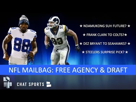 Ndamukong Suh Destination Dez Bryant To Seahawks Steelers Draft & 2019 NFL Draft  Mailbag
