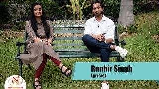 Interview of Ranbir Singh, Lyricist