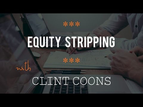 Equity Stripping with Clint Coons