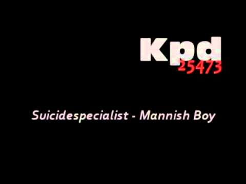 Suicidespecialist - Mannish Boy