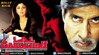 Lal Baadshah | Hindi Movies 2015 Full Movie | Amitabh Bachchan | Shilpa Shetty