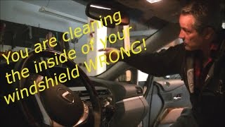 You have been cleaning the inside of your windshield WRONG!