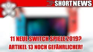 Artikel 13 IST ZURÜCK! / Gerücht: Bis zu 11 NEUE Switch Spiele 2019  - ShortNerdNews381