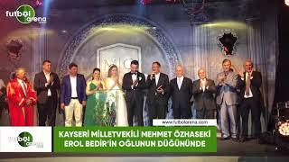 Kayseri Milletvekili Mehmet Özhaseki, Erol Bedir'in oğlunun düğününde!