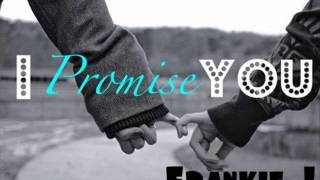 Download Mp3 I Promise You   Frankie J Ft  Jiroca   Youtube
