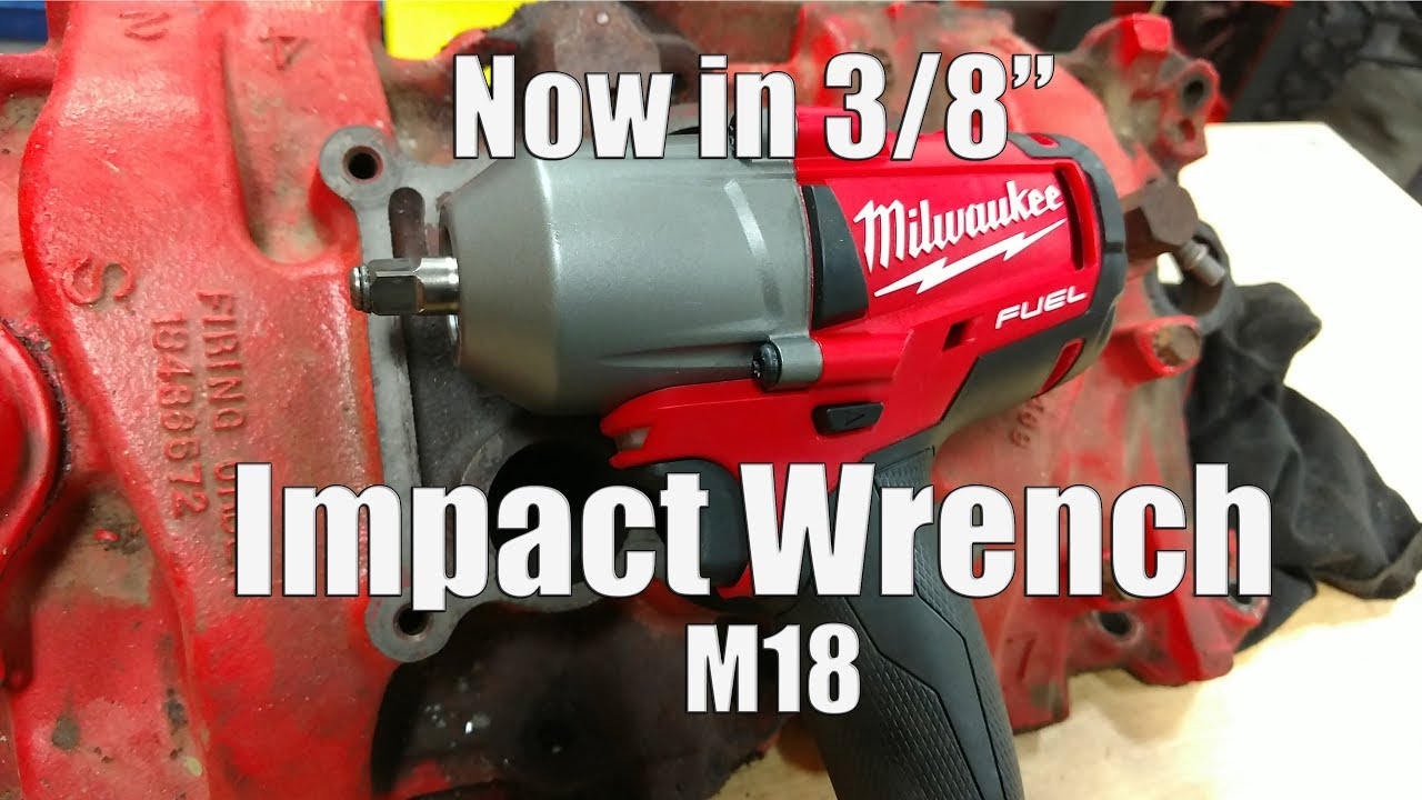 "got 3/8"" impact sockets? milwaukee m18 fuel 3/8"" mid-torque impact wrench  review 