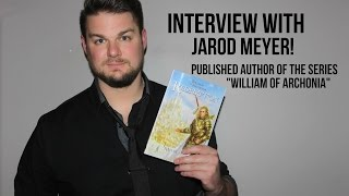 Interview with Jarod Meyer - Author of William of Archonia