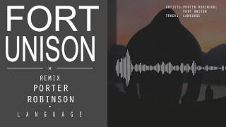 Porter Robinson - Language (Fort Unison Remix)