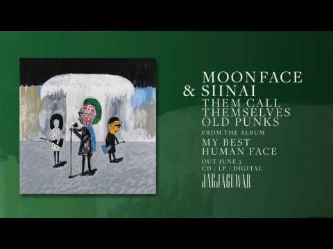 Moonface and Siinai - Them Call Themselves Old Punks (Official Audio)
