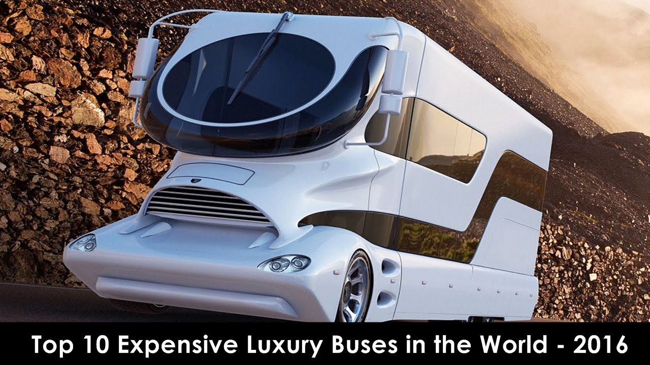 Top 10 Expensive Luxury Buses In The World 2016 Youtube
