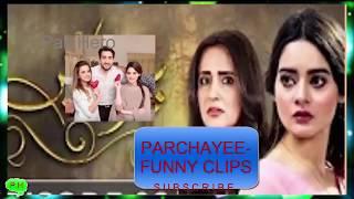 parchayee funny clips/last episode/episode 1-36/minal khan/pak hero