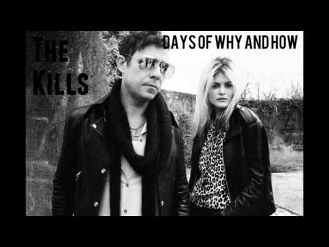 The Kills - Days of Why and How