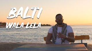 Download Balti - Wala Lela