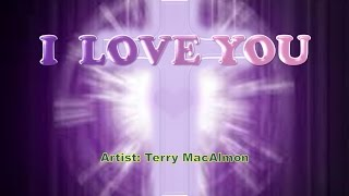 I Love You - Terry MacAlmon (with Lyrics)