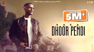 New Punjabi Songs 2021 | Dhoor Pendi | KAKA | Lyrical  Video | Latest Punjabi Song 2021 Punjabi Gane