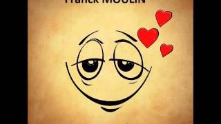 Franck Moulin : Dis bonjour à l