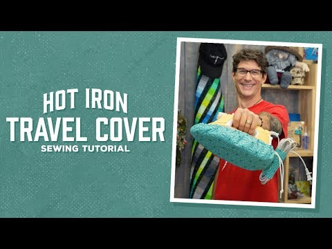 Make a Hot Iron Travel Cover with Rob!