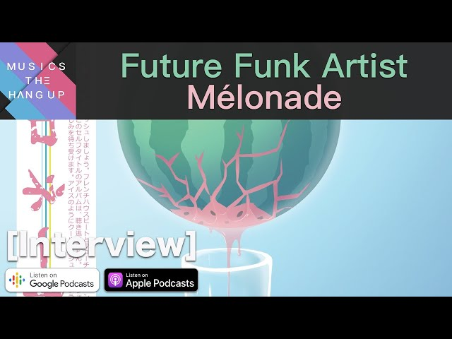 MÉLONADE AND WORKING WITH Ʋ & BUSINESS CASUAL – INTERVIEW   Musics The Hang Up
