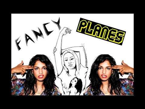 Fancy Planes - Iggy Azalea VS. M.I.A (mashup)
